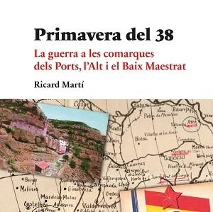 Presentación de libro - Primavera del 38 la guerra a les comarques dels Ports...