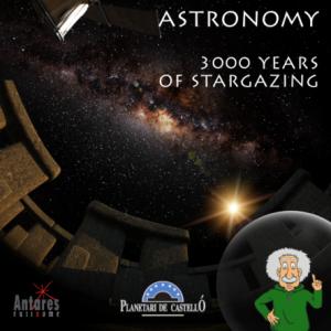 Astronomía: 3.000 años de observación del cielo