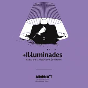 Exposición '+Il·luminades, Il·lustrant la història del feminisme'