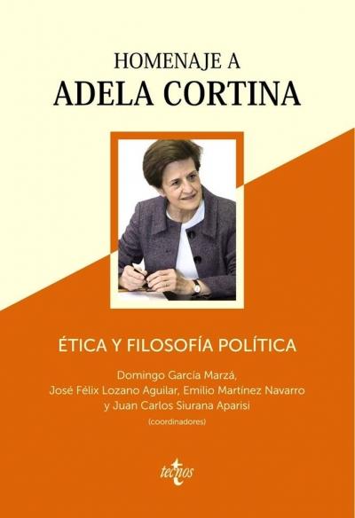 """""""Homenaje a Adela Cortina"""" Ética y filosofía política"""