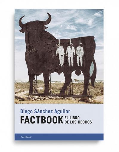 PRESENTACIÓN LIBRO: FACTBOOK, EL LIBRO DE LOS HECHOS DE DIEGO SÁNCHEZ AGUILAR